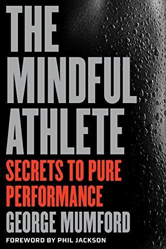 The Mindful Athlete: Secrets to Peak Performance