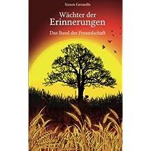 [ Wachter Der Erinnerungen: Das Band Der Freundschaft Geraedts, Simon ( Author ) ] { Paperback } 2014