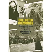 [Collected Memories: Holocaust History and Postwar Testimony] (By: Christopher R. Browning) [published: November, 2003]