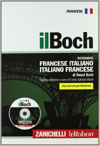 Il Boch. Dizionario francese-italiano, italiano-francese. Con CD-ROM