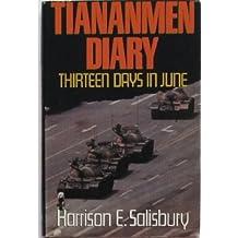 Tiananmen Diary: 13 Days in June by Harrison E. Salisbury (1989-08-01)