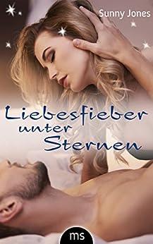 Liebesfieber unter Sternen - Erotischer Liebesroman von [Jones, Sunny]