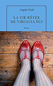vignette de 'La vie rêvée de Virginia Fly (Angela Huth)'