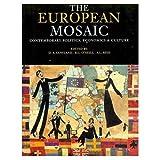 The European Mosaic: Contemporary Politics, Economics and Culture