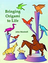 Bringing Origami to Life (Dover Origami Papercraft) by John Montroll (1999-05-27)