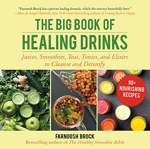 The Big Book of Healing Drinks: ...