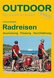 Radreisen: Ausrüstung - Planung - Durchführung (Basiswissen für Draußen)