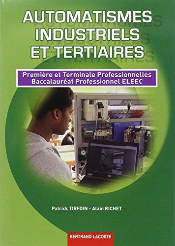 Automatismes industriels et tertiaires 1re et Term prof Bac Pro eleec