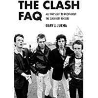The Clash Faq: All That's Left to Know About the Clash City Rockers - The Clash Punk Band