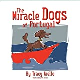 The Miracle Dogs of Portugal by Tracy Aiello (2009-09-02)