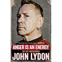 Anger Is an Energy: My Life Uncensored by John Lydon (2016-02-23)
