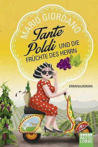 Preisvergleich Produktbild Tante Poldi und die Früchte des Herrn: Kriminalroman (Sizilienkrimi, Band 2)