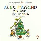 ALEX Y PANCHO Y EL ÁRBOL DE NAVIDAD - C 9: Álex y Pancho y el árbol de Navidad (Los cuentos de Álex y Pancho)