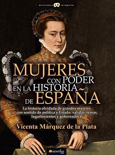 Mujeres con poder en la historia de España (Historia Incógnita)