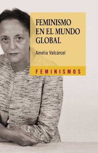 Feminismo en el mundo global (Feminismos) por Amelia Valcárcel