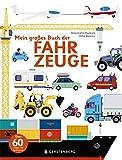 Mein großes Buch der Fahrzeuge - Anne-Sophie Baumann