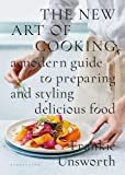 #10: The New Art of Cooking: A Modern Guide to Preparing and Styling Delicious Food