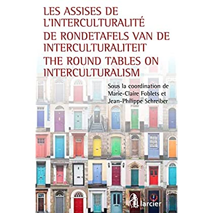 Les assises de l'interculturalité / De Rondetafels van de Interculturaliteit / The Round Tables on Interculturalism (LSB. HC.LARC.FR)