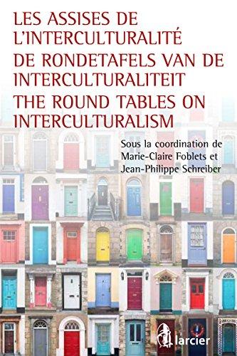 Les assises de l'interculturalité / De Rondetafels van de Interculturaliteit / The Round Tables on Interculturalism (ELSB.HC.LARC.FR)