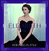 Elizabeth: Reigning in Style by Jane Eastoe (2012-05-03)