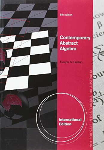 Contemporary Abstract Algebra (International Edition)