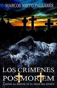 Los crímenes postmortem par Marcos Nieto Pallarés