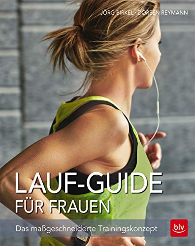 Lauf-Guide für Frauen: Das maßgeschneiderte Trainingskonzept
