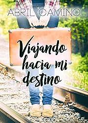 Viajando hacia mi destino (Bilogía Destino nº 1)