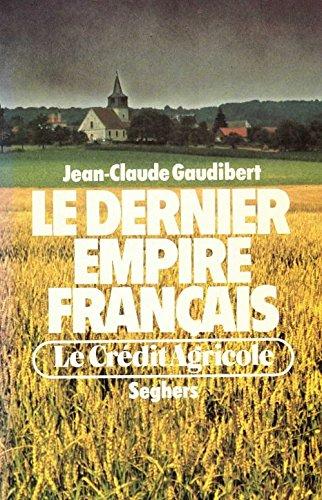 le-dernier-empire-francais-le-credit-agricole