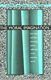 Moral Imagination How Literature and Films Can Stimulate Ethical Reflection in the Business World (John W. Houck Notre Dame Series in Business Ethics (Paperback)) by Oliver F Williams C.S.C. (1998-04-01)