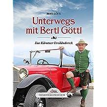 Das große kleine Buch: Unterwegs mit Bertl Göttl: Das Kärtner Dreiländereck