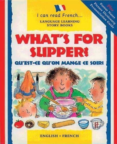 What's for Supper?: Qu'est-ce Qu'on Mange Ce Soir? (I Can Read French) by Mary Risk (2009-09-01)