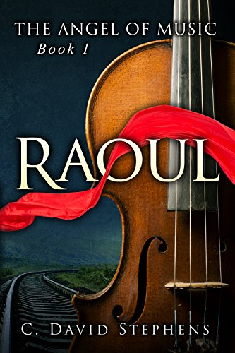 raoul-the-angel-of-music-book-1-english-edition