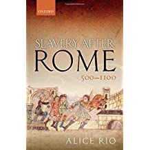 SLAVERY AFTER ROME 500-1100 (Oxford Studies in Medieval European History)