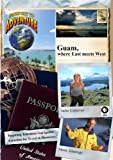 Passport to Adventure: Guam, where East meets West by Julie Conover