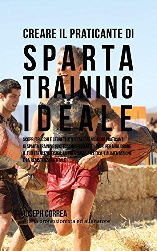 creare-il-praticante-di-sparta-training-ideale-scopri-trucchi-e-segreti-utilizzati-dai-migliori-prat