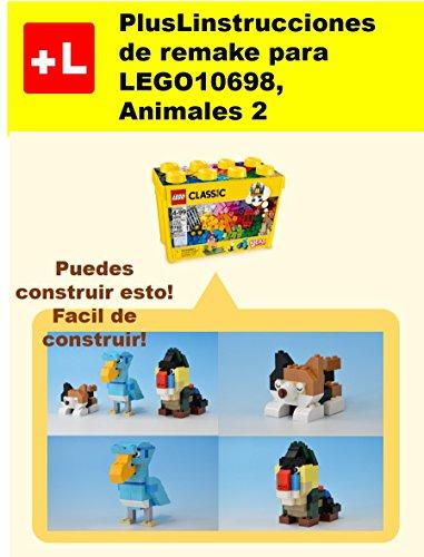 PlusL instrucciones de remake para LEGO 10698,Animales 2: Usted puede construir Animales 2 de sus propios ladrillos