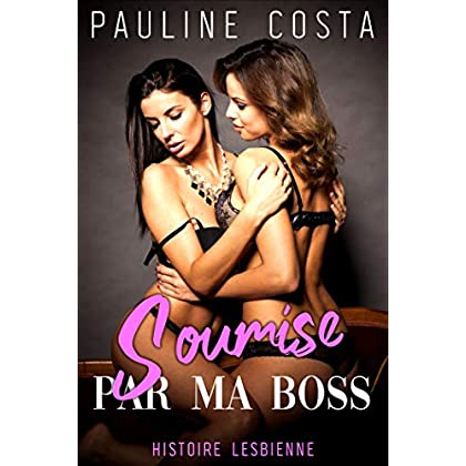 Soumise par ma Boss: Nouvelle érotiques lesbienne