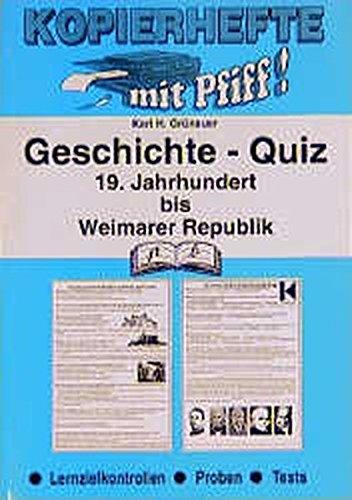 Geschichte-Quiz / Lernzielkontrollen: Geschichte-Quiz, 19. Jahrhundert bis Weimarer Republik