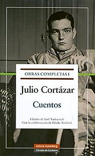 1: Cuentos: Obras Completas volumen I par  Julio Cortázar