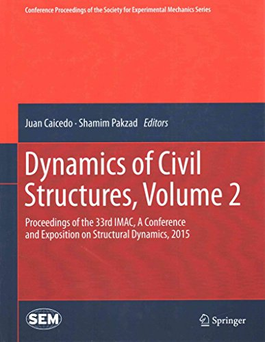 [(Dynamics of Civil Structures 2015: Volume 2 : Proceedings of the 33rd IMAC, A Conference and Exposition on Structural Dynamics)] [Edited by Juan Caicedo ] published on (June, 2015) par Juan Caicedo
