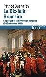Le Dix-huit Brumaire : L'épilogue de la Révolution française