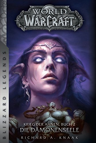 World of Warcraft: Krieg der Ahnen 2: Die Dämonenseele (Blizzard Legends) (Souls Demon 2)