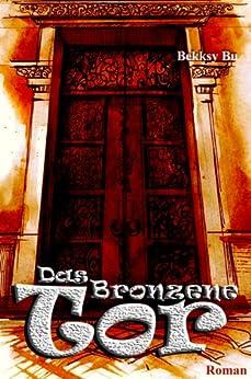 Das Bronzene Tor von [Bu, Bekksy]