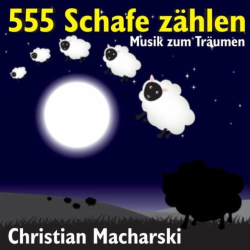 555 schafe z hlen musik zum tr umen christian macharski christian macharski. Black Bedroom Furniture Sets. Home Design Ideas