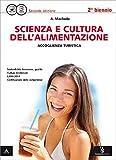Scienza e cultura dell'alimentazione. Per gli Ist. professionali settore accoglienza turistica. Con e-book. Con espansione online