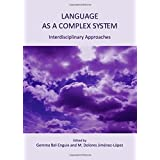 Language as a Complex System: Interdisciplinary Approaches