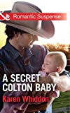 A Secret Colton Baby (The Coltons: Return to Wyoming) by Karen Whiddon front cover