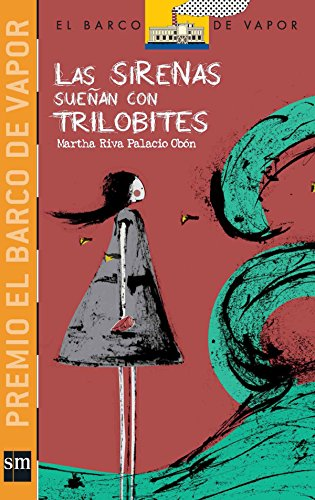 Las sirenas sueñan con trilobites (El Barco de Vapor Naranja) por Martha Riva Palacio Obón