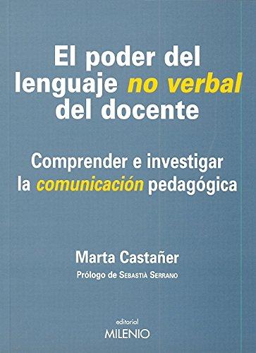 El poder del lenguaje no verbal del docente: Comprender e investigar la comunicación pedagógica (Educación)